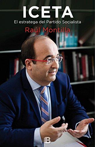 Iceta: El estratega del Partido Socialista (No ficción) por Raúl Montilla