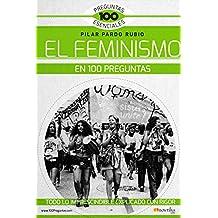 El Feminismo en 100 preguntas (Spanish Edition)