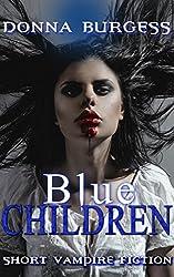 The Blue Children: Short Vampire Fiction
