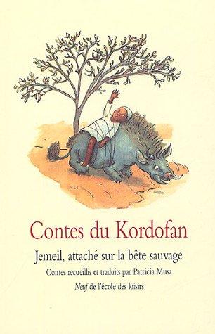 Contes du Kordofan : Jemeil, attach sur la bte sauvage