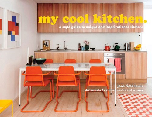 my cool kitchen a style guide to unique and inspirational kitchens by jane field - Diy Entfernbarer Backsplash