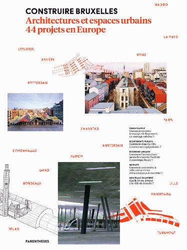Construire Bruxelles : Architectures et espaces urbains, 44 projets en Europe par Joachim Declerck