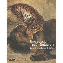 Une passion pour Delacroix : La collection Karen B. Cohen
