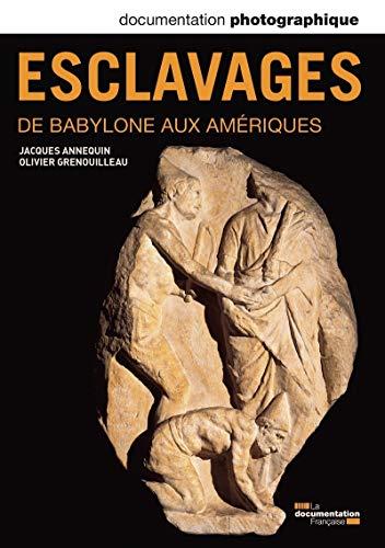 Documentation photographique, n° 8097 : Esclavages, de Babylone aux Ameriques par Jacques Annequin