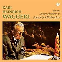 Karl Heinrich Waggerl liest seine schönsten Geschichten zu Advent und Weihnachten