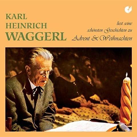 Karl Heinrich Waggerl liest seine schönsten Geschichten zu Advent und