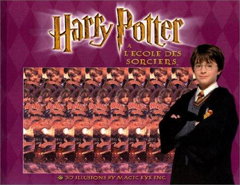 Harry Potter à l'école des sorciers : 3D illusions by Magic Eye Inc. par Isabelle Aragnou