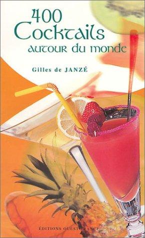 400 cocktails autour du monde par Gilles de Janzé