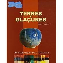 Terres & glaçures : Les techniques de l'émaillage