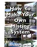 How to Make your own Natural Misting System (Natural and Organic Book 10)