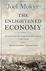 The Enlightened Economy: Britain and the Industrial Revolution, 1700-1850