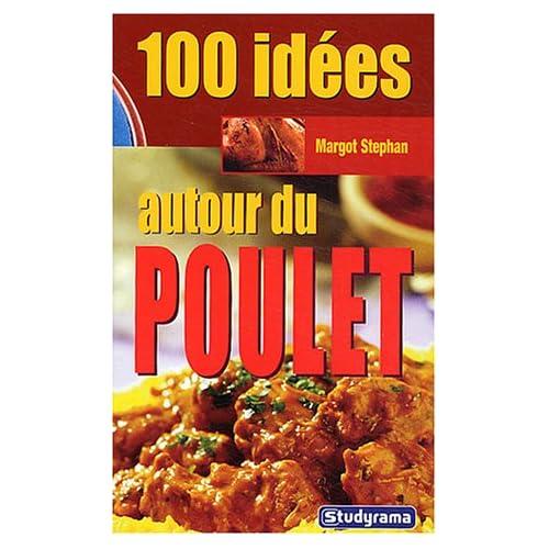 100 idées autour du poulet