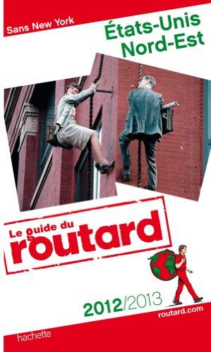 Guide du Routard États-Unis Nord-Est 2012/2013
