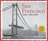 San Francisco Then & Now (Then & Now (Thunder Bay Press))