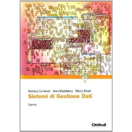 Sistema Di Gestione Dei Dati. Esercizi