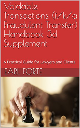Voidable Transactions (f/k/a Fraudulent Transfer) Handbook 3d Supplement: A Practical Guide for Lawyers and Clients (Fraudulent Transfer Handbook and Supplements) (English Edition)