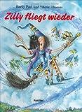 Zilly fliegt wieder: Vierfarbiges Bilderbuch - Korky Paul, Valerie Thomas