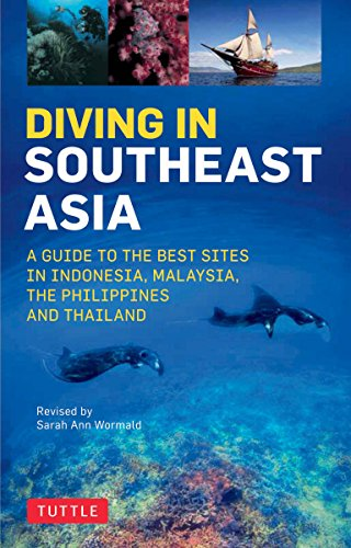 Diving in Southeast Asia: A Guide to the Best Sites in Indonesia, Malaysia, the Philippines and Thailand (Periplus Action Guides) por Sarah Ann Wormald