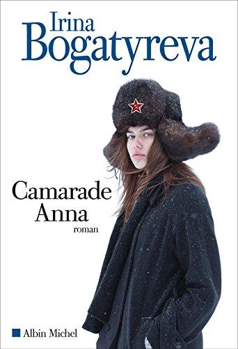 Camarade Anna par Irina Bogatyreva