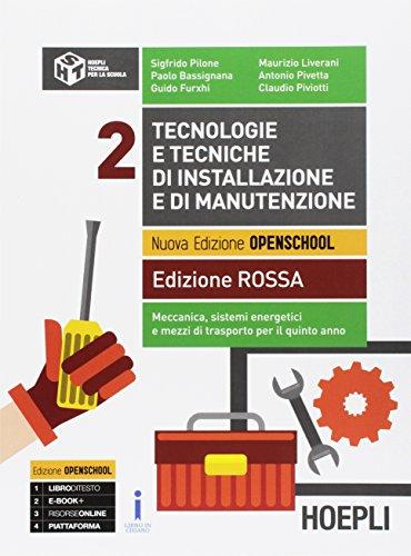 Tecnologie e tecniche di installazione e di manutenzione. Ediz. rossa. Per le Scuole superiori. Con e-book. Con espansione online: 2