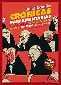 Crónicas parlamentarias: Y otros artículos políticos par Julio Camba