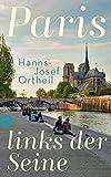 Paris, links der Seine (insel taschenbuch) - Hanns-Josef Ortheil