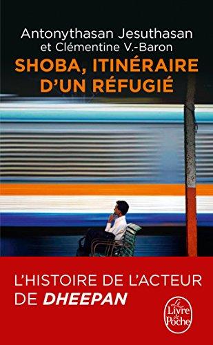 Shoba - Itinéraire d'un réfugié par Antonythasan Jesuthasan, Clémentine Baron
