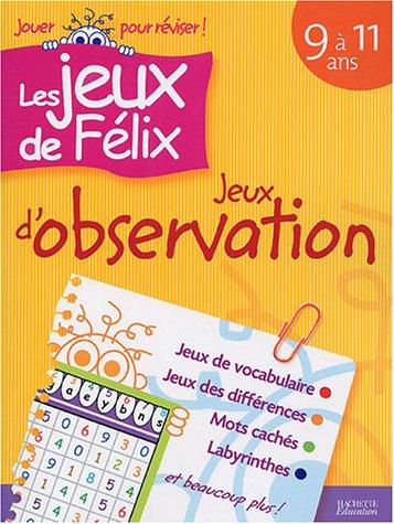 Les jeux de Félix : Jeux d'observation : 9 à 11 ans