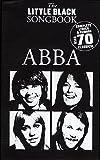 Music Sales Ldt. The little black Songbook: ABBA inkl. Plektrum - über 70 Songs der schwedischen Kultband in einem Band mit den kompletten Texten und Gitarrenakkorden im Taschenformat