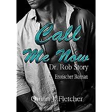 Call Me Now Dr. Rob Story