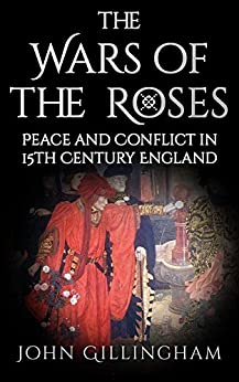 The Wars of the Roses by [Gillingham, John]