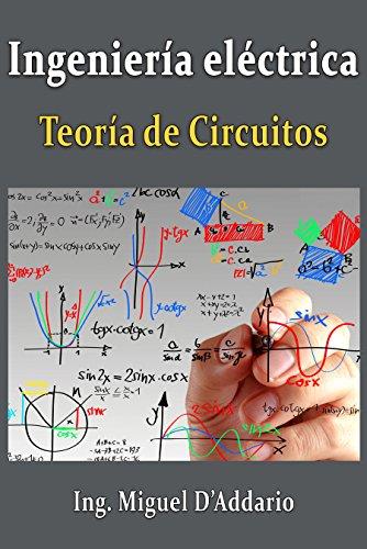 Ingeniería eléctrica: Teoría de circuitos por Miguel D'Addario