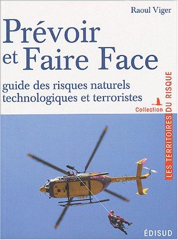 Prévoir et faire face : Guide des risques naturels, technologiques et terroristes
