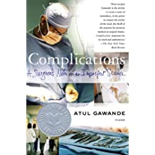 By Gawande, Atul [ [ Complications: A Surgeon's Notes on an Imperfect Science ] ] Apr-2003[ Paperback ]