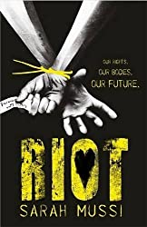 Riot by Sarah Mussi (2014-05-01)