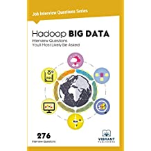 Hadoop BIG DATA Interview Questions You'll Most Likely Be Asked  (Job Interview Questions Series Book 11) (English Edition)