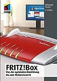 FRITZ!Box: Von der optimalen Einrichtung bis zum Heimnetzwerk (mitp Anwendungen)