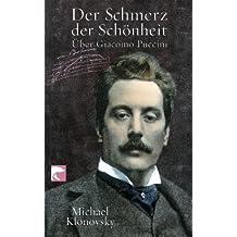 Der Schmerz der Schönheit: Über Giacomo Puccini
