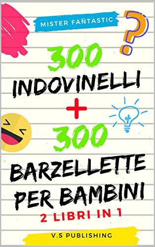 300 Indovinelli e 300 Barzellette per Bambini: