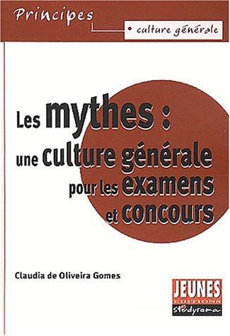 Les mythes : une culture générale pour les examens et concours