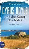 Cyrus Doyle und die Kunst... von Jan Lucas