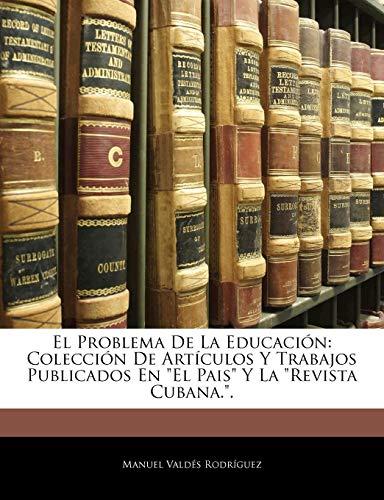 El Problema De La Educación: Colección De Artículos Y Trabajos Publicados En