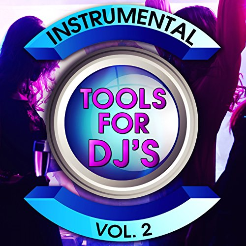 Instrumental Tools for DJ's, V...