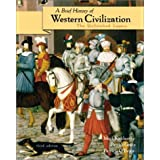 A Brief History of Western Civilization: The Unfinished Legacy, Single Volume Edition