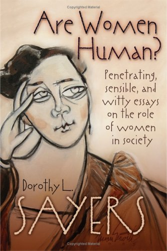 Are Women Human? Penetrating, Sensible, and Witty Essays on the Role of Women in Society by Dorothy L. Sayers (2005-08-06)