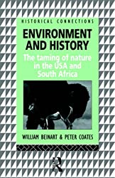 Environment and History: The taming of nature in the USA and South Africa (Historical Connections)