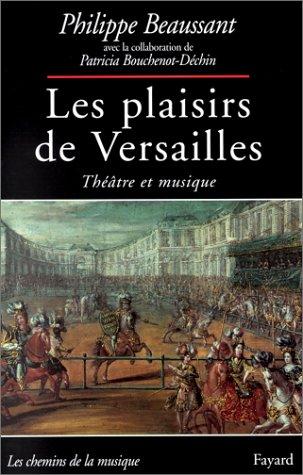 Louis Xiv Intime - Les plaisirs de Versailles : Théâtre et