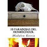 10 paradojas del homeschool: Volume 4 (10 temas sobre homeschool)