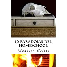 10 paradojas del homeschool: Volume 4 (10 temas sobre homeschool)