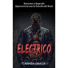 Eléctrico: Romance y Segunda Oportunidad con la Estrella del Rock (Novela Romántica y Erótica en Español nº 1)